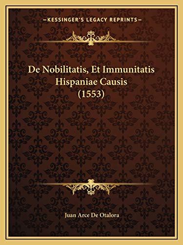 9781166043971: de Nobilitatis, Et Immunitatis Hispaniae Causis (1553)