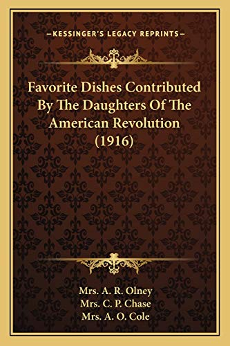 9781166044268: Favorite Dishes Contributed By The Daughters Of The American Revolution (1916)