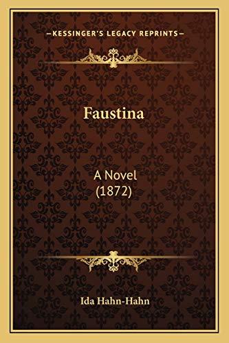 9781166044541: Faustina: A Novel (1872)