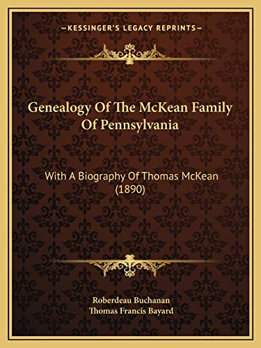 9781166044565: Genealogy Of The McKean Family Of Pennsylvania: With A Biography Of Thomas McKean (1890)