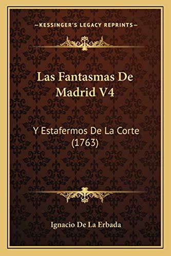 9781166053383: Las Fantasmas De Madrid V4: Y Estafermos De La Corte (1763) (Spanish Edition)