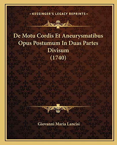 9781166053598: De Motu Cordis Et Aneurysmatibus Opus Postumum In Duas Partes Divisum (1740) (Latin Edition)