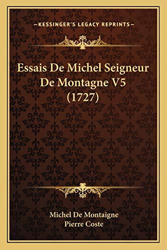 9781166057527: Essais de Michel Seigneur de Montagne V5 (1727)