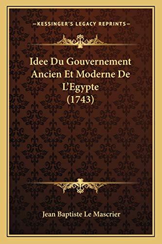 9781166058685: Idee Du Gouvernement Ancien Et Moderne De L'Egypte (1743) (French Edition)