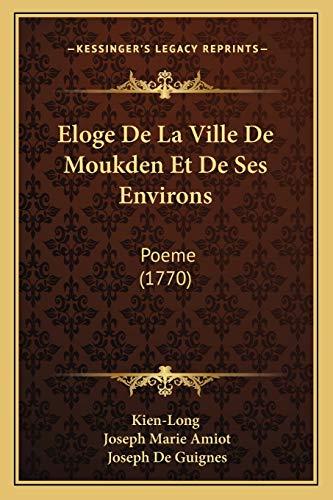 9781166059330: Eloge De La Ville De Moukden Et De Ses Environs: Poeme (1770) (French Edition)