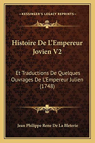 9781166059552: Histoire De L'Empereur Jovien V2: Et Traductions De Quelques Ouvrages De L'Empereur Julien (1748) (French Edition)