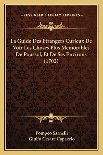 9781166059743: La Guide Des Etrangers Curieux De Voir Les Choses Plus Memorables De Poussol, Et De Ses Environs (1702) (French Edition)
