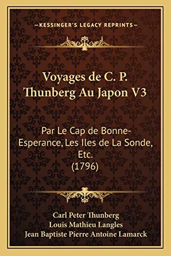 9781166060459: Voyages de C. P. Thunberg Au Japon V3: Par Le Cap de Bonne-Esperance, Les Iles de La Sonde, Etc. (1796) (French Edition)