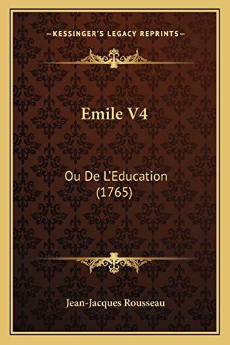 9781166061074: Emile V4: Ou de L'Education (1765)