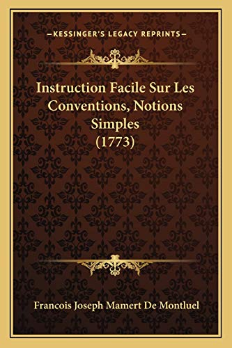 9781166062705: Instruction Facile Sur Les Conventions, Notions Simples (1773) (French Edition)