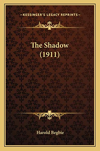 9781166063566: The Shadow (1911)