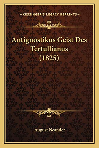 9781166065386: Antignostikus Geist Des Tertullianus (1825) (German Edition)