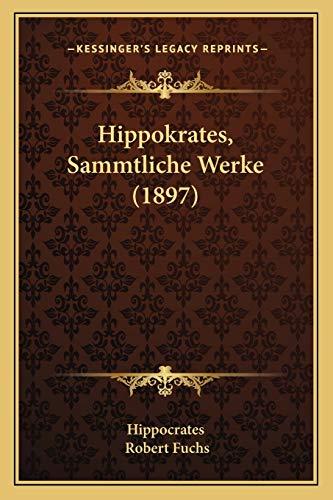 9781166069001: Hippokrates, Sammtliche Werke (1897)