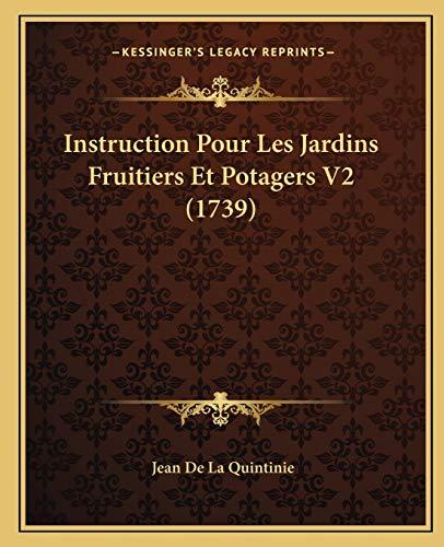 9781166069315: Instruction Pour Les Jardins Fruitiers Et Potagers V2 (1739) (French Edition)