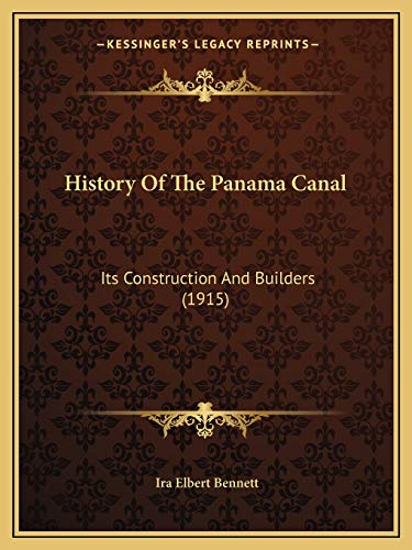 9781166071578: History Of The Panama Canal: Its Construction And Builders (1915)