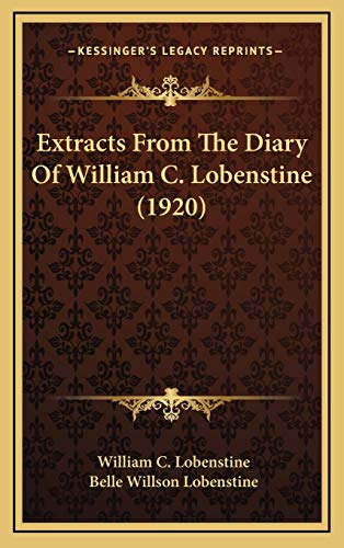 9781166072667: Extracts From The Diary Of William C. Lobenstine (1920)