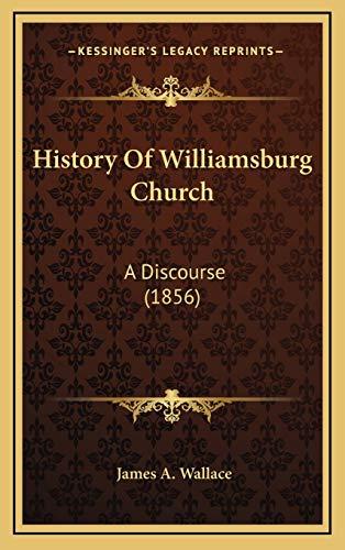 9781166074623: History Of Williamsburg Church: A Discourse (1856)