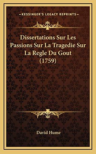 9781166076986: Dissertations Sur Les Passions Sur La Tragedie Sur La Regle Dissertations Sur Les Passions Sur La Tragedie Sur La Regle Du Gout (1759) Du Gout (1759)
