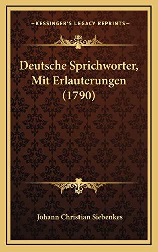 9781166077921: Deutsche Sprichworter, Mit Erlauterungen (1790) (German Edition)