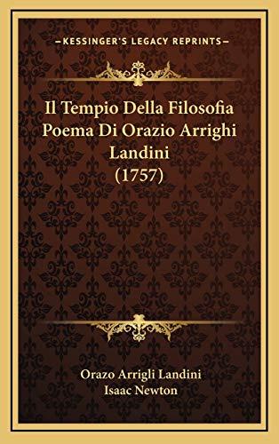 Il Tempio Della Filosofia Poema Di Orazio Arrighi Landini (1757) (Italian Edition) (9781166078843) by Orazo Arrigli Landini; Isaac Newton
