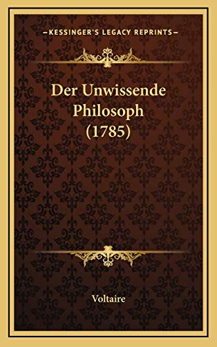 9781166081027: Der Unwissende Philosoph (1785) (German Edition)