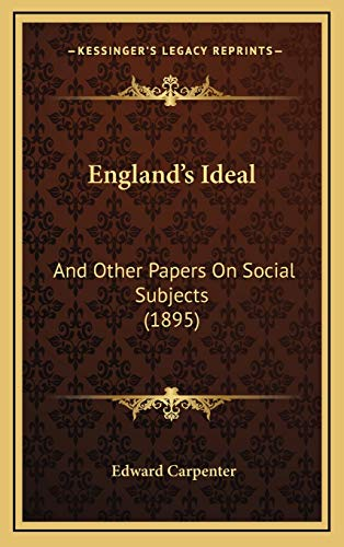 9781166081546: England's Ideal: And Other Papers On Social Subjects (1895)