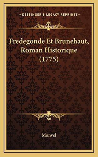 9781166081577: Fredegonde Et Brunehaut, Roman Historique (1775) (French Edition)