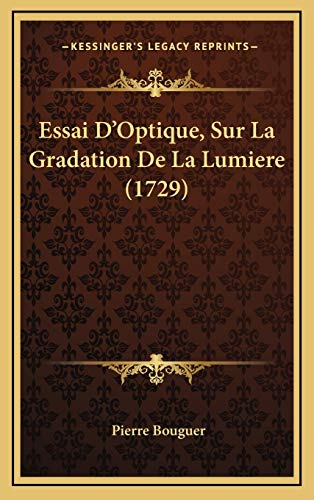 9781166081775: Essai D'Optique, Sur La Gradation De La Lumiere (1729) (French Edition)