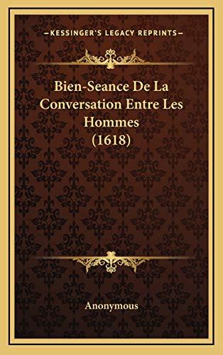 9781166082079: Bien-Seance De La Conversation Entre Les Hommes (1618) (French Edition)