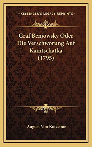9781166082642: Graf Benjowsky Oder Die Verschworung Auf Kamtschatka (1795) (German Edition)