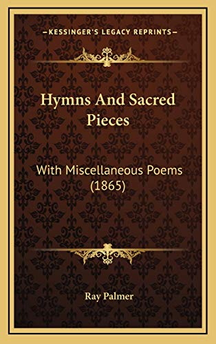 9781166083908: Hymns And Sacred Pieces: With Miscellaneous Poems (1865)