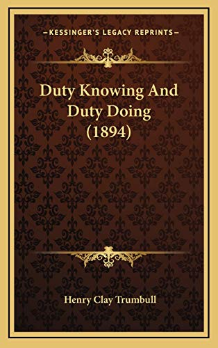 Duty Knowing And Duty Doing (1894): Trumbull, Henry Clay