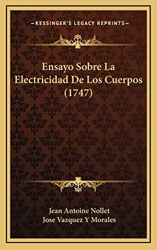 9781166086787: Ensayo Sobre La Electricidad De Los Cuerpos (1747) (Spanish Edition)