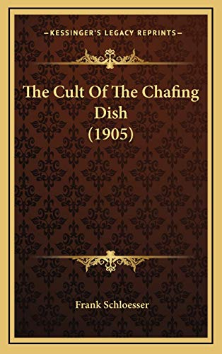 9781166087067: The Cult Of The Chafing Dish (1905)
