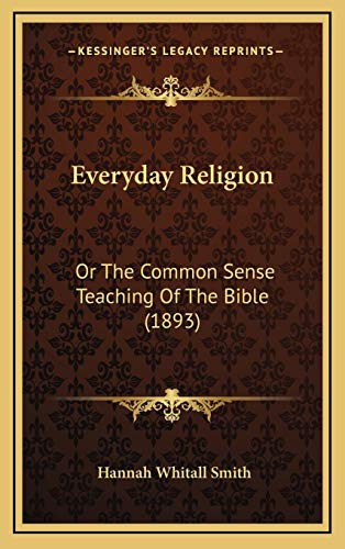 9781166089405: Everyday Religion: Or The Common Sense Teaching Of The Bible (1893)