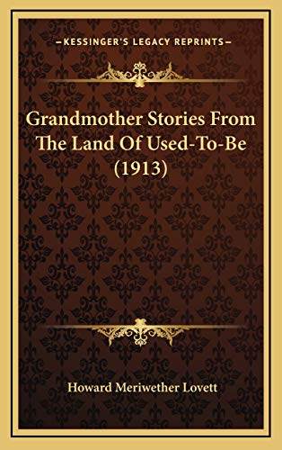 9781166090586: Grandmother Stories From The Land Of Used-To-Be (1913)