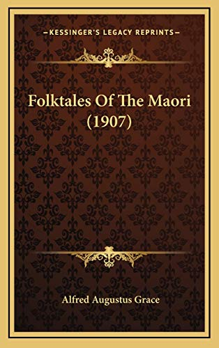 9781166091101: Folktales Of The Maori (1907)
