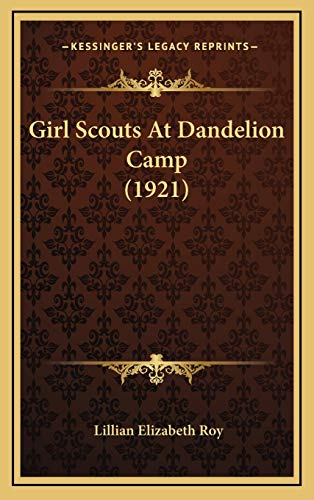 9781166091132: Girl Scouts At Dandelion Camp (1921)