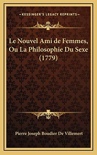 9781166091248: Le Nouvel Ami De Femmes, Ou La Philosophie Du Sexe (1779) (French Edition)