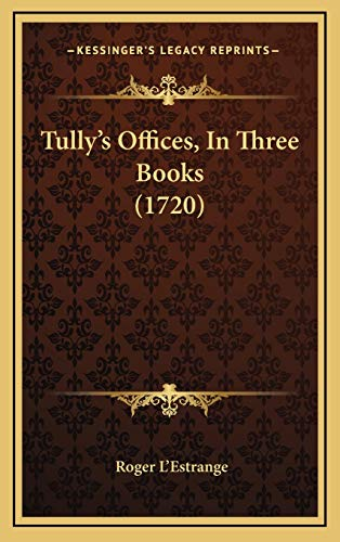 9781166092368: Tully's Offices, In Three Books (1720)