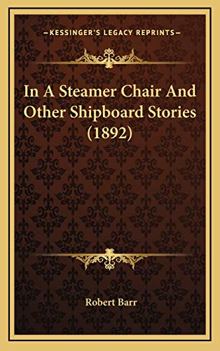 9781166093310: In A Steamer Chair And Other Shipboard Stories (1892)