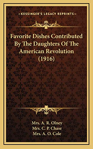 9781166094591: Favorite Dishes Contributed By The Daughters Of The American Revolution (1916)