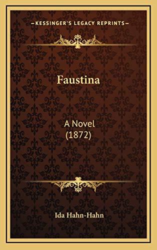 9781166094867: Faustina: A Novel (1872)
