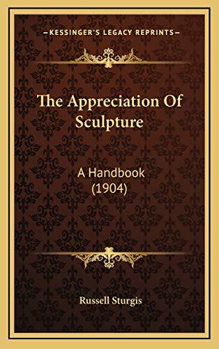 9781166095130: The Appreciation Of Sculpture: A Handbook (1904)