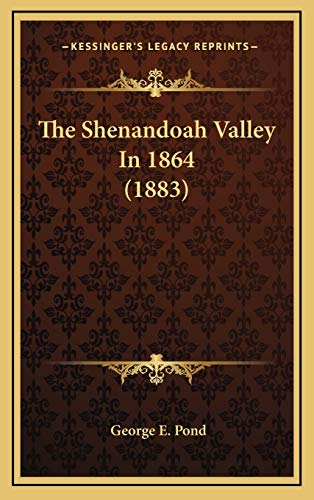 9781166095710: The Shenandoah Valley In 1864 (1883)