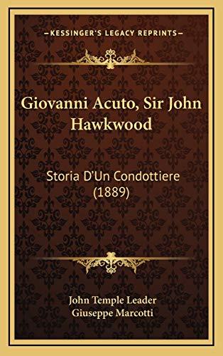 9781166096793: Giovanni Acuto, Sir John Hawkwood: Storia D'Un Condottiere (1889)
