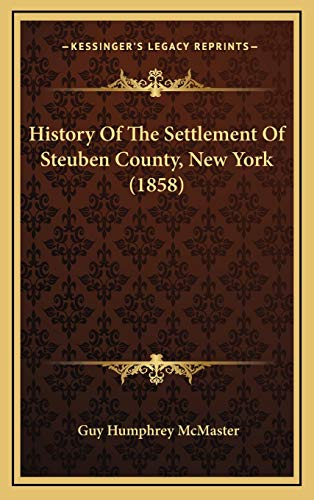 9781166097370: History Of The Settlement Of Steuben County, New York (1858)