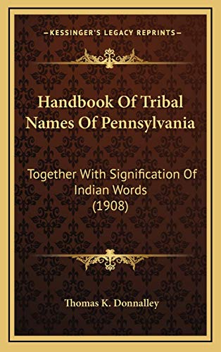 9781166097561: Handbook of Tribal Names of Pennsylvania: Together with Signification of Indian Words (1908)
