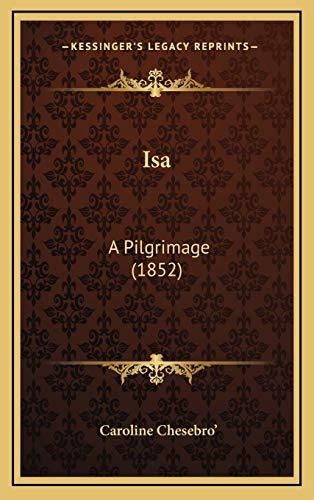 9781166098834: Isa: A Pilgrimage (1852)