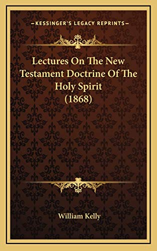 9781166101695: Lectures On The New Testament Doctrine Of The Holy Spirit (1868)